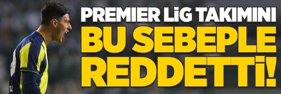 Premier Lig ekibinin teklifini o sebeple reddetti!