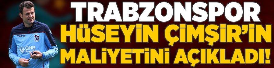 Trabzonspor Hüseyin Çimşir'in maliyetini açıkladı!