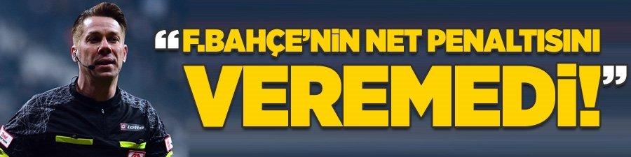 Fenerbahçe'nin net penaltısını veremedi!