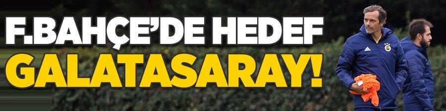 Fenerbahçe'de hedef Galatasaray!
