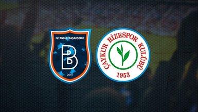 Başakşehir Rizespor maçı ne zaman? Saat kaçta ve hangi kanalda CANLI yayınlanacak?