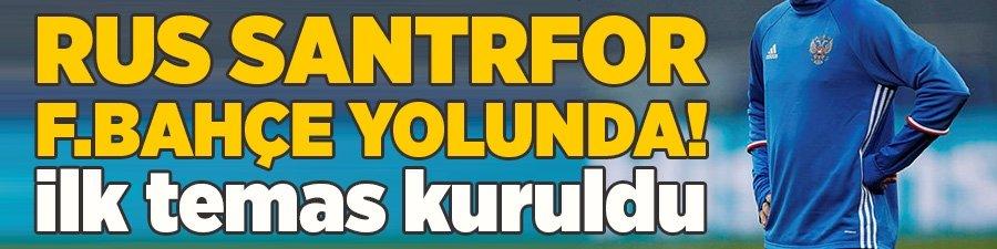 Rus santrfor Fenerbahçe yolunda! İlk temas kuruldu