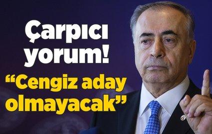 """Çarpıcı yorum! """"Mustafa Cengiz aday olmayacak"""""""