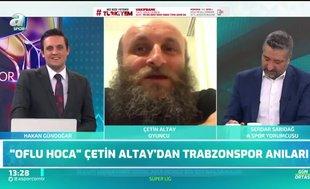 Ünlü oyuncu Çetin Altay Trabzonspor anılarını anlattı