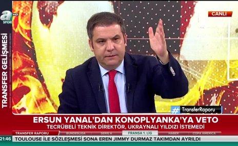 Ersun Yanal'dan Yevhen Konoplyanka'ya veto!