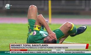 Mehmet Topal sakatlandı