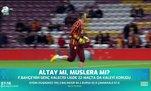 Altay Bayındır mı, Fernando Muslera mı?