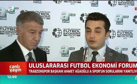 Trabzonspor Başkanı Ahmet Ağaoğlu A Spor'un sorularını yanıtladı