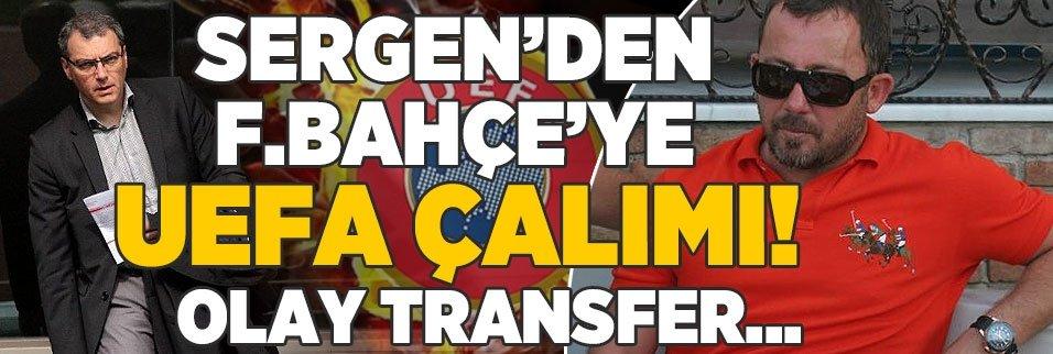 Sergen Yalçın'dan F.Bahçe'ye UEFA çalımı! Olay transfer...