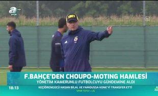 Fenerbahçe'den Choupo Moting hamlesi
