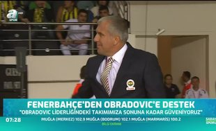 Fenerbahçe'den Obradovic'e destek