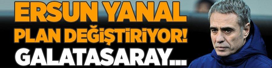 Ersun Yanal plan değiştiriyor: G.Saray ve Ozan Tufan...