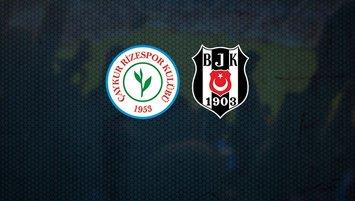 Çaykur Rizespor - Beşiktaş | CANLI