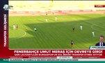 Fenerbahçe Umut Meraş için devreye girdi