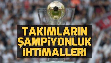 Şampiyonluk ihtimalleri! Beşiktaş nasıl şampiyon olur? Galatasaray nasıl şampiyon olur? Fenerbahçe nasıl şampiyon olur?