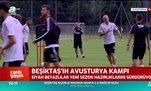 Beşiktaş'ın Avusturya kampında son durum
