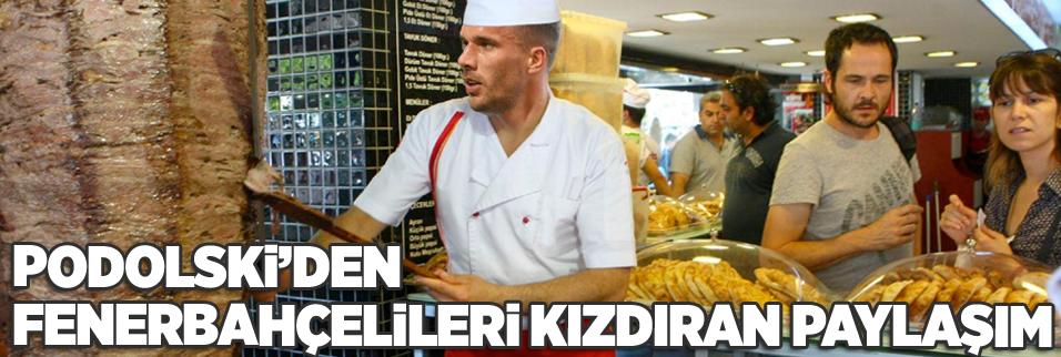 Podolski'den Fenerbahçelileri kızdıran paylaşım