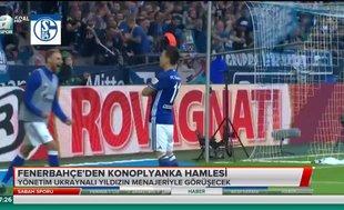 Fenerbahçe'den Konoplyanka hamlesi