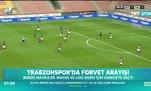 Trabzonspor'da forvet arayışı