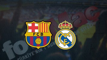 Barcelona - Real Madrid maçı saat kaçta? Hangi kanalda?