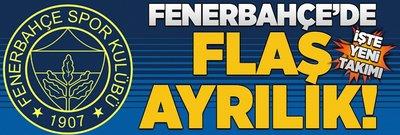 Fenerbahçe'de flaş ayrılık! İşte yeni takımı