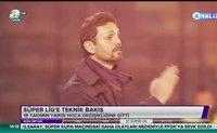 Süper Lig'e teknik bakış