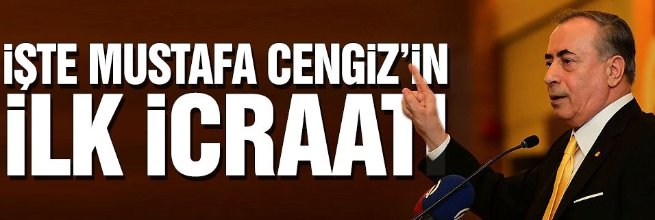 İşte Mustafa Cengiz'in ilk icraatı