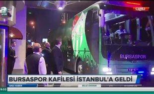 Bursaspor kafilesi İstanbul'da