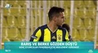 Fenerbahçe'de Barış ve Berke gözden düştü