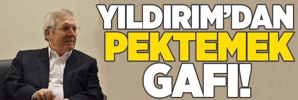 Aziz Yıldırım'dan Mustafa Pektemek gafı!