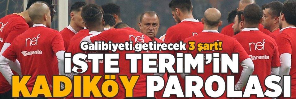 Terim'in Kadıköy parolası! İşte galibiyeti getirecek 3 şart...