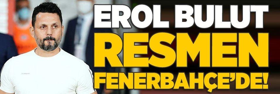 Fenerbahçe Erol Bulut'u resmen açıkladı!