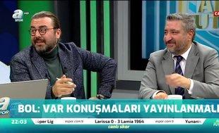 """""""VAR konuşmaları yayınlanmalı"""""""