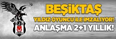 Beşiktaş yıldız oyuncu ile imzalıyor!