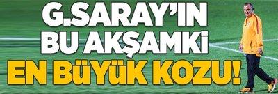 Galatasaray'ın en büyük kozu...