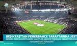 Beşiktaş'tan jest! Fenerbahçe derbisinde...