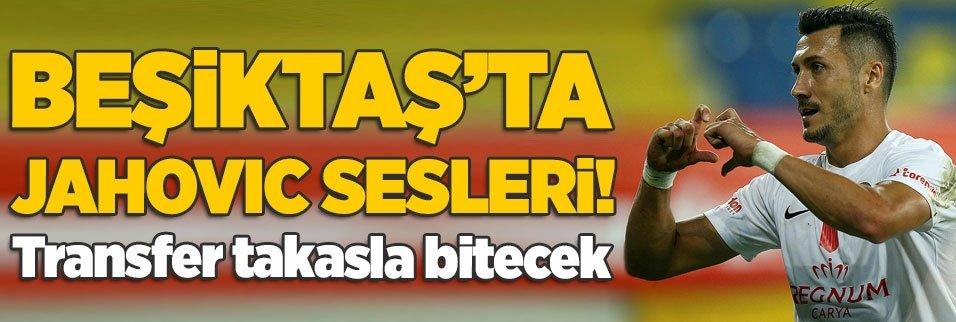 besiktasta jahovic sesleri transfer takasla bitecek 1595632917871 - Antalyaspor'dan Sinan Gümüş ve Adis Jahovic açıklaması!
