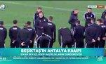 Beşiktaş'ın Antalya kampı