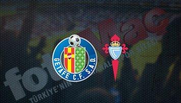 Getafe - Celta Vigo maçı saat kaçta? Hangi kanalda?