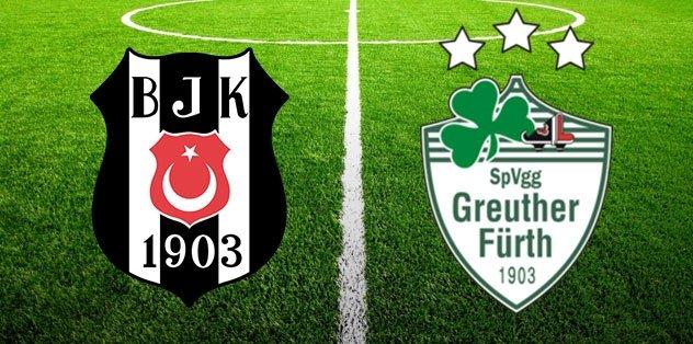 Beşiktaş - Greuther Fürth hazırlık maçı ne zaman?
