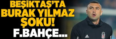 Beşiktaş'ta Burak Yılmaz şoku! Fenerbahçe...