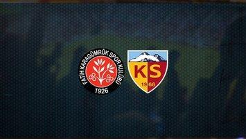 Fatih Karagümrük - Kayserispor | CANLI