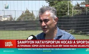 Mehmet Altıparmak: Süper Lig'de kalıcı olmak istiyoruz