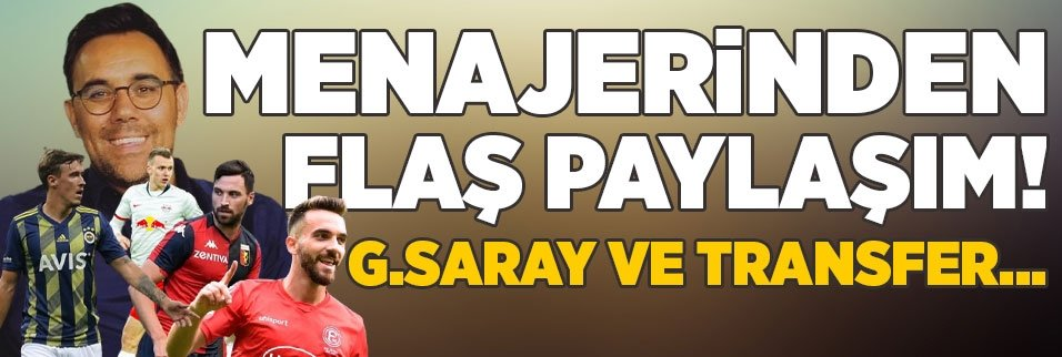 menajerinden flas paylasim galatasaray ve transfer 1596371824032 - Eski aşk alevlendi! Galatasaray'dan ayrılan yıldıza Olimpiakos kancası