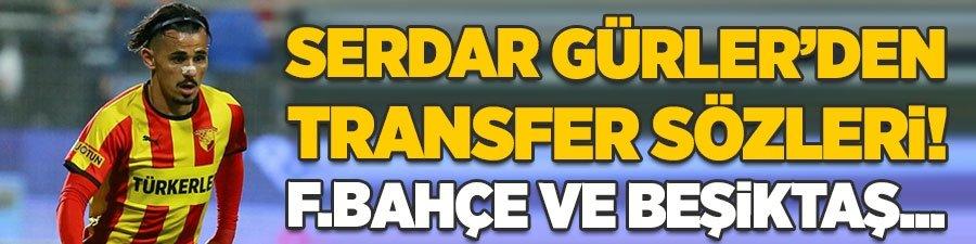Serdar Gürler'den transfer açıklaması! F.Bahçe ve Beşiktaş...