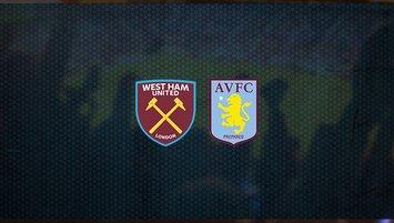 West Ham United - Aston Villa maçı saat kaçta ve hangi kanalda?