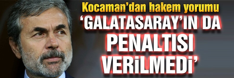 Aykut Kocaman: Çakır'ın bir takımı öne çıkarma niyeti yoktu!