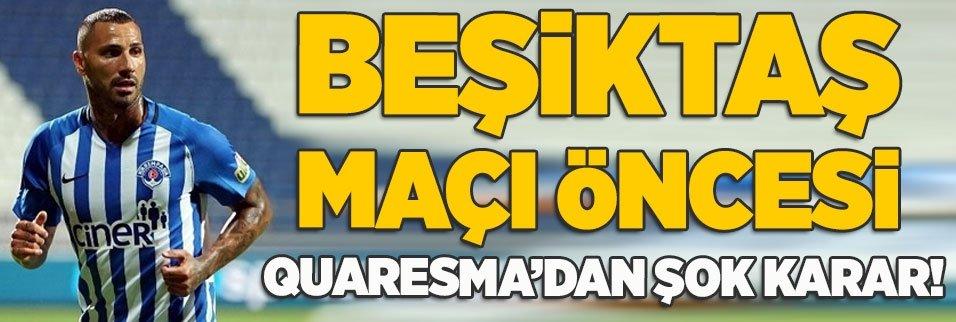 Beşiktaş maçı öncesi Quaresma'dan şok karar!