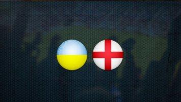 Ukrayna - İngiltere | CANLI