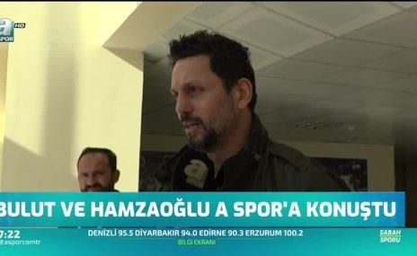 Erol Bulut ve Hamza Hamzaoğlu A Spor'a konuştu